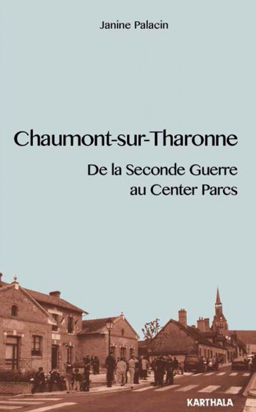 Chaumont-sur-Tharonne. De la Seconde Guerre au Center Parcs